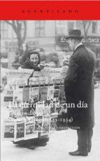 la eternidad de un dia: clasicos del periodismo literario aleman (1823 1934) 9788416748013