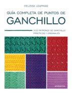 guia completa de puntos de ganchillo: 200 patrones de ganchillo practicos y originales melissa leapman 9788416851713