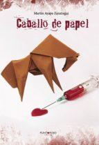 caballo de papel-martin ayape zaratiegui-9788417049713