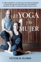 El libro de El libro del yoga y la mujer autor VICTOR M. FLORES TXT!