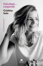 felicidad... cargando (ebook)-cristina ines-9788417568313