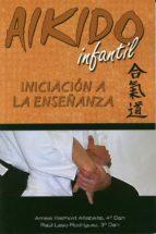 aikido infantil: iniciacion a la enseñanza amaia bezhold raul laso rodriguez 9788420305813