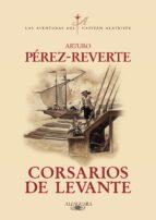 corsarios de levante (alatriste vi)-arturo perez-reverte-9788420471013