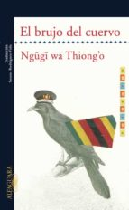 el brujo del cuervo-ngugi wa thiongo-9788420473413