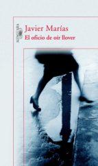 el oficio de oír llover (ebook) javier marias 9788420488813