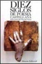 diez siglos de poesia castellana-9788420615813