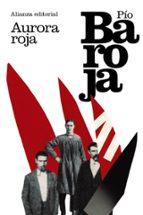 aurora roja: la lucha por la vida iii-pio baroja-9788420693613