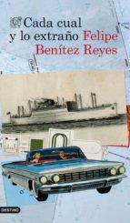 cada cual y lo extraño (ebook)-felipe benitez reyes-9788423346813