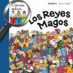 dónde estan los reyes magos-roser (ilustr.) calafell-9788424656713