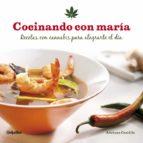 COCINANDO CON MARIA: RECETAS CON CANNABIS PARA ALEGRARTE EL DIA