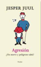 agresion: ¿un nuevo y peligroso tabu? jesper juul 9788425433313