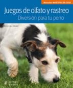 juegos de olfato y rastreo: diversion para tu perro kristina falke 9788425520013