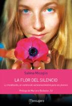 la flor del silencio-sabina micaglio-9788427138513