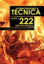 termodinamica tecnica: teoria y 222 ejercicios sueltos manuel celso juarez maria pilar morales ortiz 9788428337113
