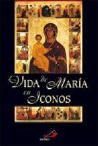 LA VIDA DE MARIA EN ICONOS
