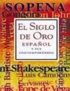 el siglo de oro español y sus contemporaneos 9788430311613