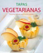 tapas vegetarianas: pequeñas delicias para nuestro paladar 9788430570713