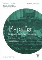 españa. la búsqueda de la democracia. tomo 5 (1960-2010) (ebook)-juan pan-mantojo-jordi canal-9788430617913