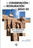 la conservacion y la restauracion en el siglo xx-ana maria macarron miguel-ana gonzalez mozo-9788430953813