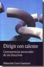 dirigir con talento: competencias personales de los directivos-sebastian cerro guerrero-9788431326913