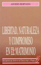 libertad, naturaleza y compromiso en el matrimonio javier hervada 9788432127113