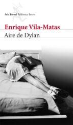 aire de dylan (ebook)-enrique vila-matas-9788432210013