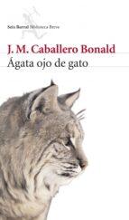 agata ojo de gato-jose manuel caballero bonald-9788432212413