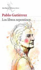 los libros repentinos-pablo gutierrez-9788432224713