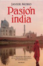pasion india-javier moro-9788432296413
