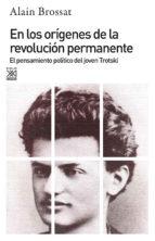 en los origenes de la revolucion permanente: el pensamiento politico del joven trotski-9788432302213