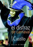 el disfraz de carnaval-jose m castillo-9788433021113