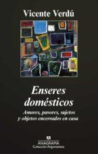enseres domésticos (ebook)-vicente verdu-9788433935113