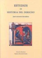 El libro de Estudios de historia del derecho autor JOSE ANTONIO ESCUDERO DOC!