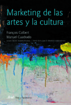 marketing de las artes y la cultura (5ª ed)-manuel cuadrado-françois colbert-9788434482913