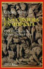 una conjura en hispania: la viii novela de marco didio falco lindsey davis 9788435006613