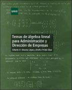 TEMAS DE ÁLGEBRA LINEAL PARA ADMINISTRACIÓN Y DIRECCIÓN DE EMPRESAS (EBOOK)