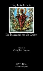 de los nombres de cristo (5ª ed.)-luis de leon-9788437601113