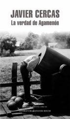 la verdad de agamenón (ebook) javier cercas 9788439727613