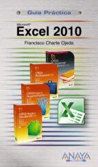 microsoft excel 2010 (guia practica)-francisco charte-9788441527713