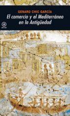 el comercio y el mediterraneo en la antigüedad-genaro chic garcia-9788446023913