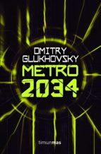 metro 2034  (universo metro 2033 nº 2)-dmitry glukhovsky-9788448008413