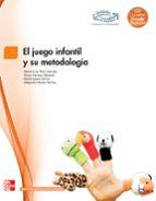 el juego infantil) y su metodología. grado superior. (técnico superior en educación infantil).-9788448171513