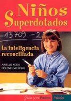 niños superdotados: la inteligencia reconciliada arielle adda helene catroux 9788449317613