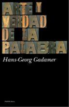 arte y verdad de la palabra-hans-georg gadamer-9788449327513