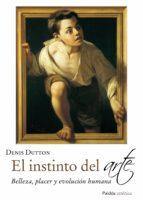 el instinto del arte: belleza, placer y evolucion humana-denis dutton-9788449329913