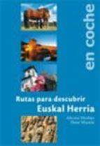 rutas para descubrir euskal herria en coche-alvaro muñoz-ibon martin-9788460940913