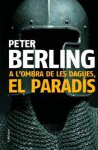 a l ombra de les dagues: el paradis-peter berling-9788466408813