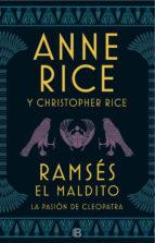 ramses el maldito: la pasion de cleopatra-anne rice-christopher rice-9788466663113