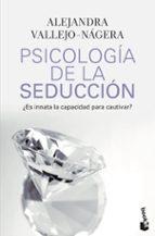 psicologia de la seduccion-alejandra vallejo-nagera-9788467036213