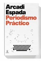periodismo práctico (ebook)-arcadi espada-9788467038613